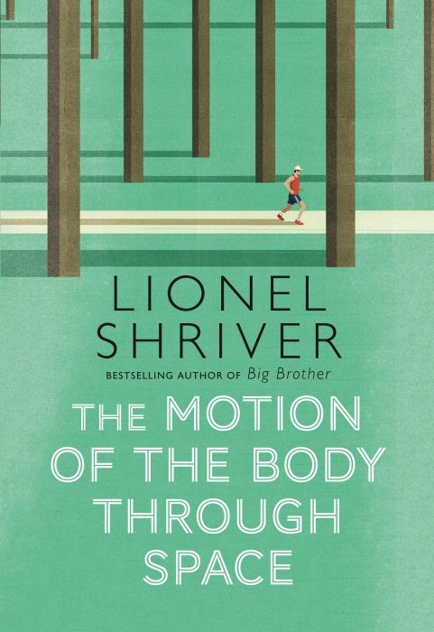 The Motion of the Body Through Space | Shriver, Lionel. Auteur