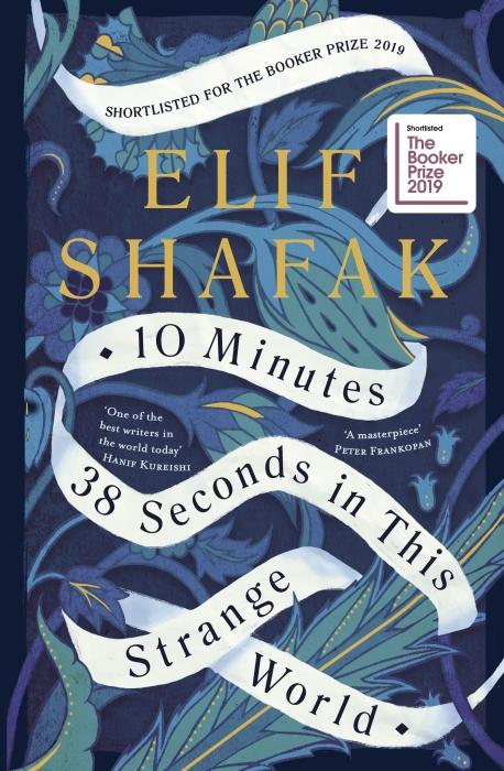10 Minutes 38 Seconds in this Strange World : Booker Prize Shortlist 2019 | Shafak, Elif. Auteur