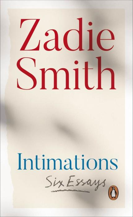 Intimations : Essays on the Experience of Lockdown | Smith, Zadie. Auteur